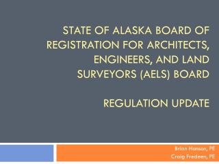 State of Alaska board of registration for architects, engineers, and land surveyors AELS Board  regulation update