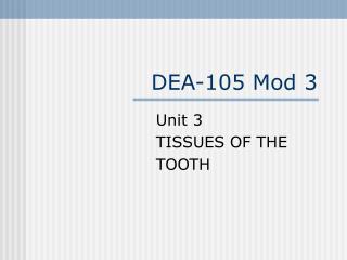 DEA-105 Mod 3
