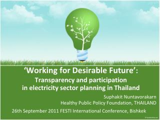 Suphakit Nuntavorakarn Healthy Public Policy Foundation, THAILAND