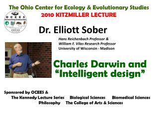 The Ohio Center for Ecology & Evolutionary Studies 2010 KITZMILLER LECTURE