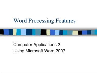 Word Processing Features