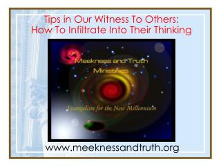 Tips in Our Witness To Others: How To Infiltrate Into Their Thinking