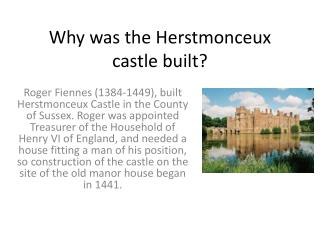 Why was the  H erstmonceux  castle built?