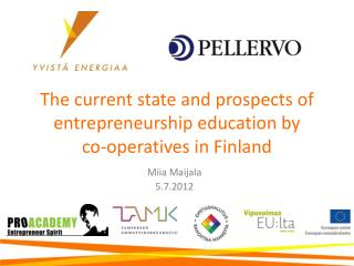 The  current state  and  prospects  of  entrepreneurship education by co-operatives  in Finland