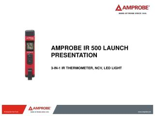 Amprobe  IR 500 Launch presentation 3-in-1 IR thermometer,  ncv , led Light