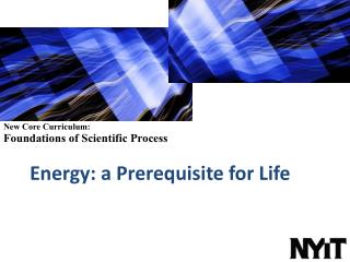 Energy: a Prerequisite for  Life
