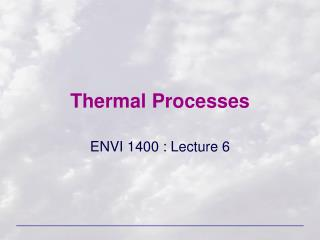 Thermal Processes