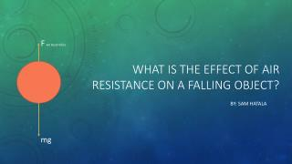 What is the effect of air resistance on a falling object?