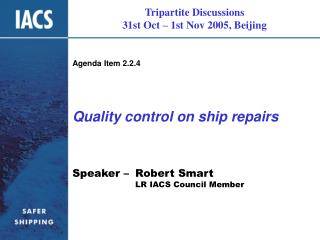 Quality control on ship repairs