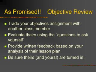 As Promised!!    Objective Review