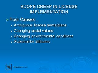 SCOPE CREEP IN LICENSE IMPLEMENTATION