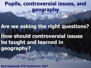 Pupils, controversial issues, and geography