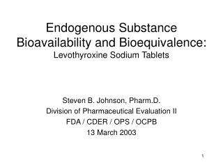 Endogenous Substance Bioavailability and Bioequivalence: Levothyroxine Sodium Tablets
