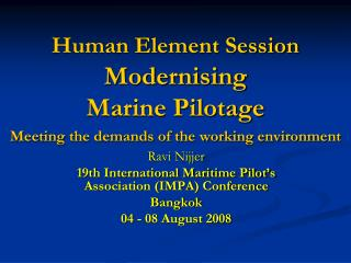 Human Element Session Modernising  Marine Pilotage Meeting the demands of the working environment