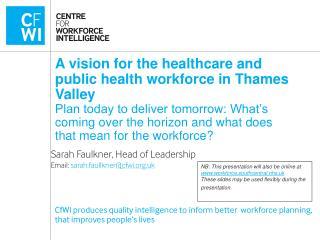 Sarah Faulkner, Head of Leadership Email:  sarah.faullkner @cfwi.uk