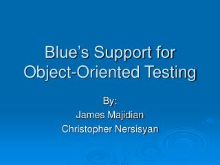 Blue's Support for Object-Oriented Testing