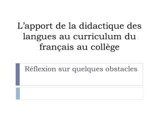 L'apport de la didactique des langues au curriculum du français au collège