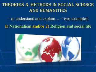 theories & Methods in Social science AND humanities