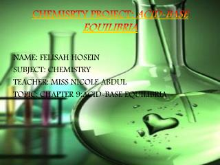 CHEMISRTY PROJECT:  ACID-BASE EQUILIBRIA