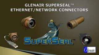 GLENAIR  Superseal ™  ethernet /network Connectors