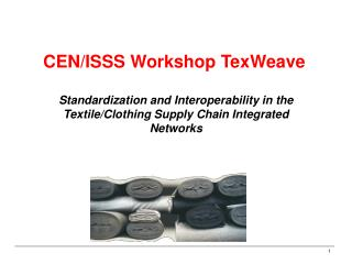 CEN/ISSS Workshop  Tex Weave