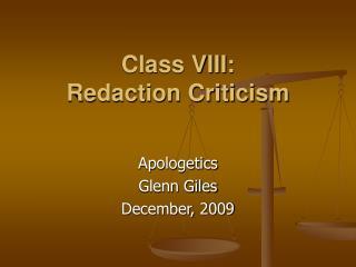 Class VIII: Redaction Criticism