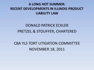 A LONG HOT SUMMER: RECENT DEVELOPMENTS IN ILLINOIS PRODUCT LIABILITY LAW