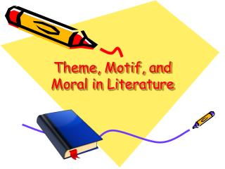 Theme, Motif, and Moral in Literature