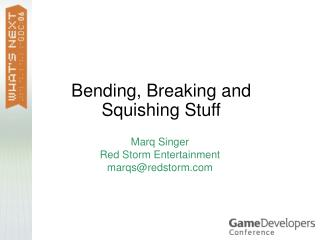 Bending, Breaking and Squishing Stuff