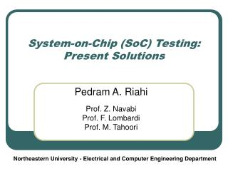 System-on-Chip (SoC) Testing: Present Solutions