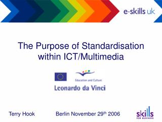 The Purpose of Standardisation within ICT/Multimedia