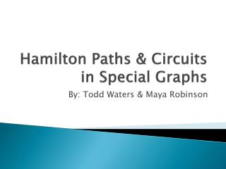 Hamilton Paths & Circuits in Special Graphs