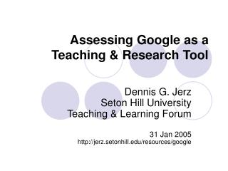 Assessing Google as a Teaching & Research Tool