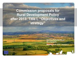 "Commission proposals for  Rural Development Policy  after 2013: Title I, ""Objectives and strategy"""