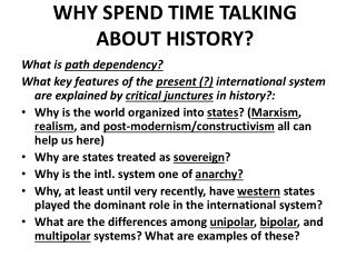 WHY SPEND TIME TALKING ABOUT HISTORY?