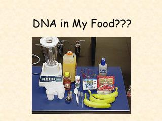 DNA in My Food???