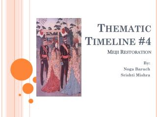 Thematic  Timeline #4 Meiji Restoration