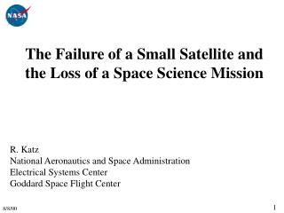 The Failure of a Small Satellite and the Loss of a Space Science Mission