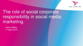 The role of social corporate responsibility in social media marketing.