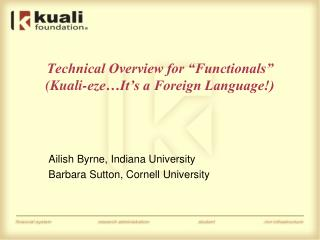Technical Overview for �Functionals�  (Kuali-eze�It�s a Foreign Language!)