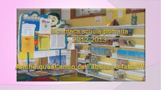 Biblioteca scuola primaria 2012-2013