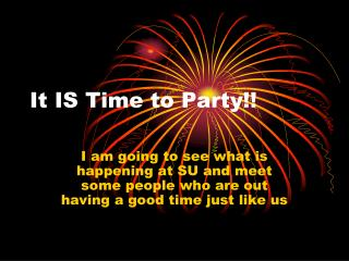 It IS Time to Party!!