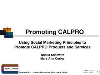 Promoting CALPRO