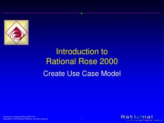 Introduction to  Rational Rose 2000