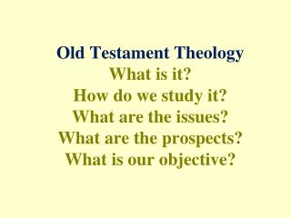 Aims: The Old Testament Theology unit seeks to: