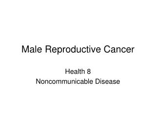 Male Reproductive Cancer