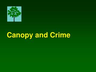 Canopy and Crime