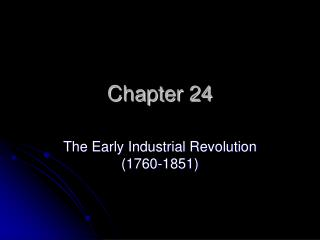 The Early Industrial Revolution 1760-1851