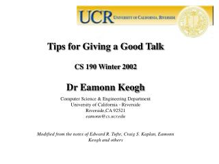 Tips for Giving a Good Talk CS 190 Winter 2002 Dr Eamonn Keogh