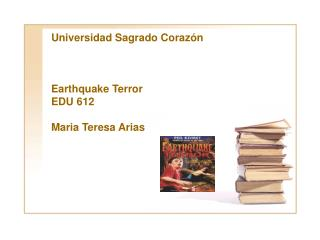Universidad Sagrado Corazón Earthquake Terror EDU 612 Maria Teresa Arias